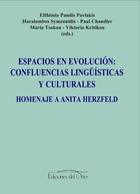 ESPACIOS EN EVOLUCIÓN: CONFLUENCIAS LINGÜÍSTICAS Y CULTURALES. HOMENAJE A ANITA HERZFELD