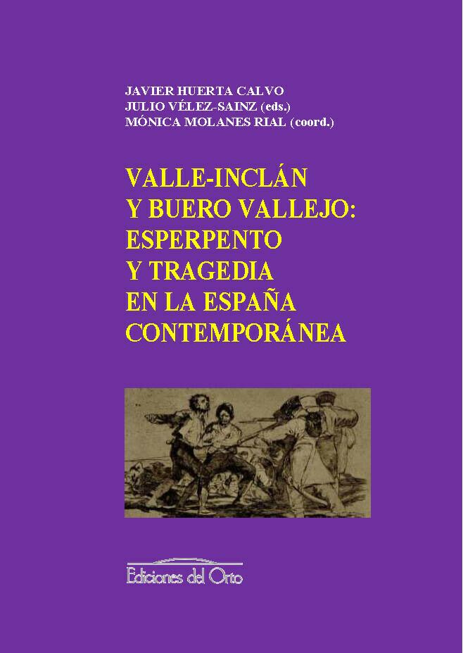 VALLE-INCLAN Y BUERO VALLEJO: ESPERPENTO Y TRAGEDIA EN LA ESPAÑA CONTEMPORANEA