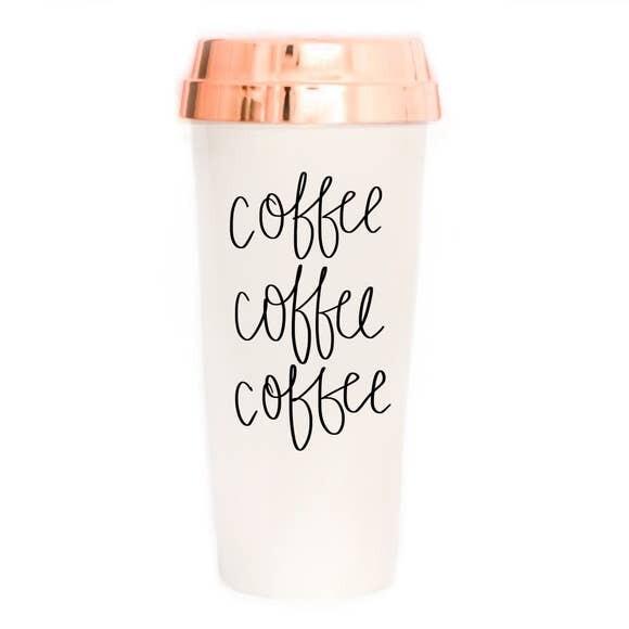 Coffee Coffee Coffee Travel Mug- Sweet Water Decor