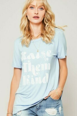 Raise Them Kind Tee- Promesa