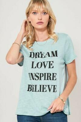 Dream, Love, Inspire, Believe Tee