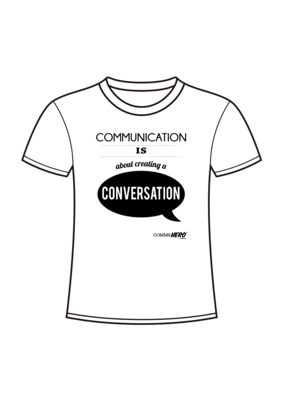 Communication is about creating conversation