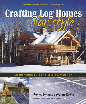 Crafting Log Homes Solar Style