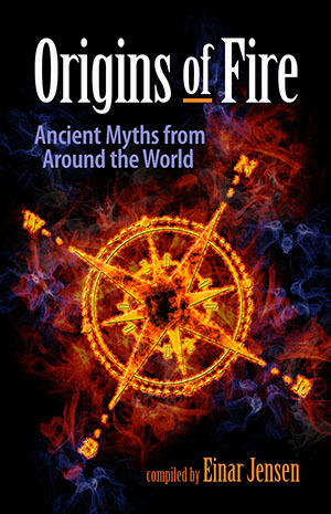 Origins of Fire: Ancient Myths From Around the World (ebook) ORG-e