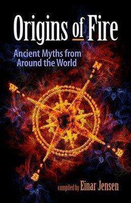 Origins of Fire: Ancient Myths From Around the World (ebook)