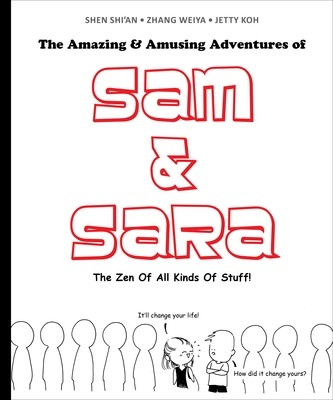 The Amazing & Amusing Adventures of Sam & Sara: The Zen Of All Kinds Of Stuff
