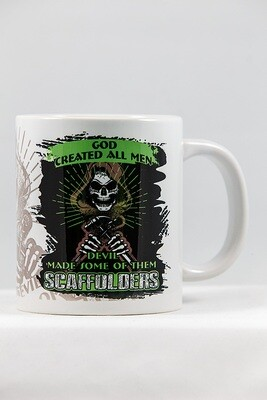 Devil Made Some of them Scaffolders SUPER SIZE MUG