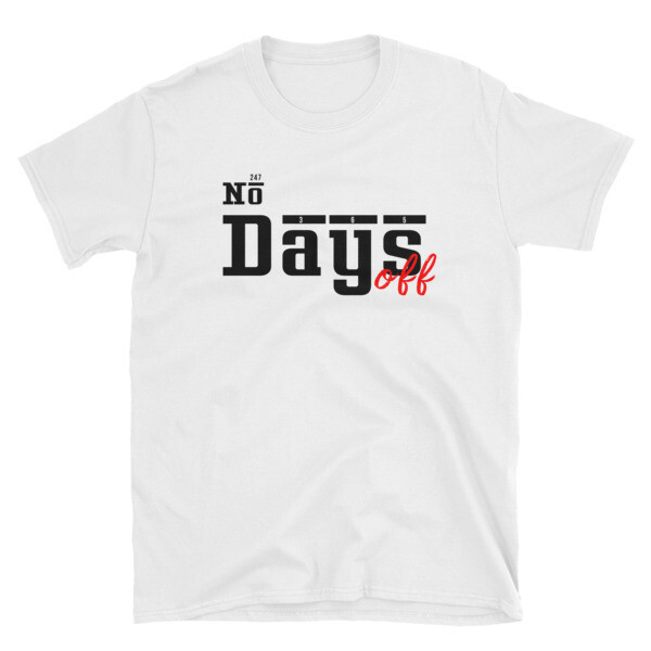 No Days Off Short-Sleeve Unisex T-Shirt
