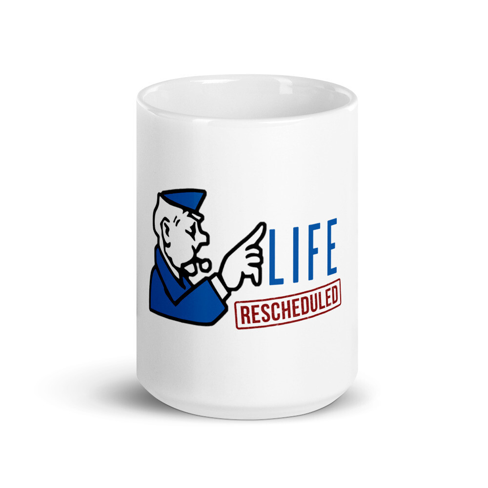 Life Rescheduled Mug