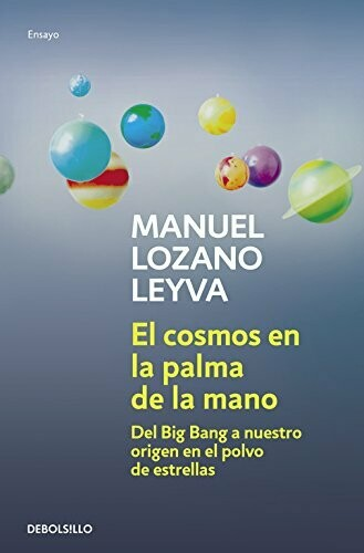 El Cosmos en La Palma de La Mano, Manuel Lozano Leyva