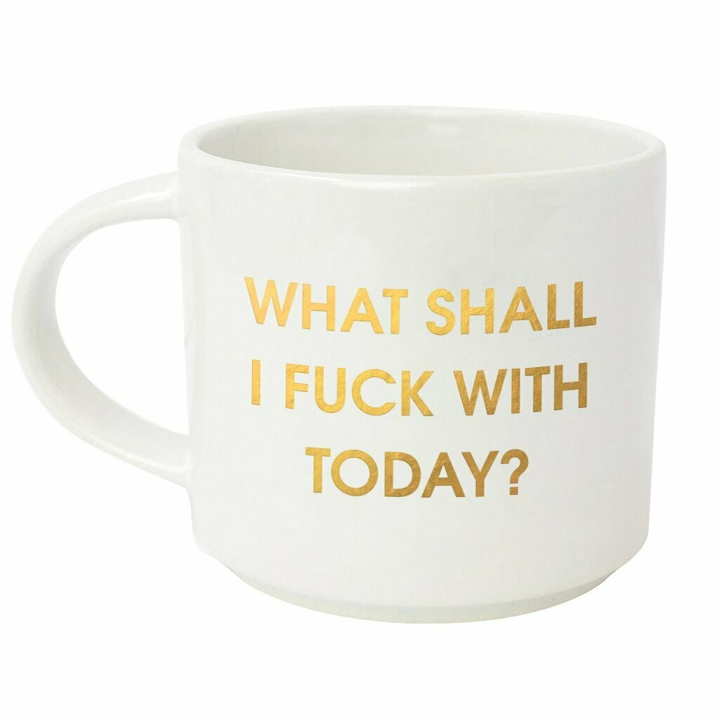 Chez Gagné What Shall I Fuck With Today Mug