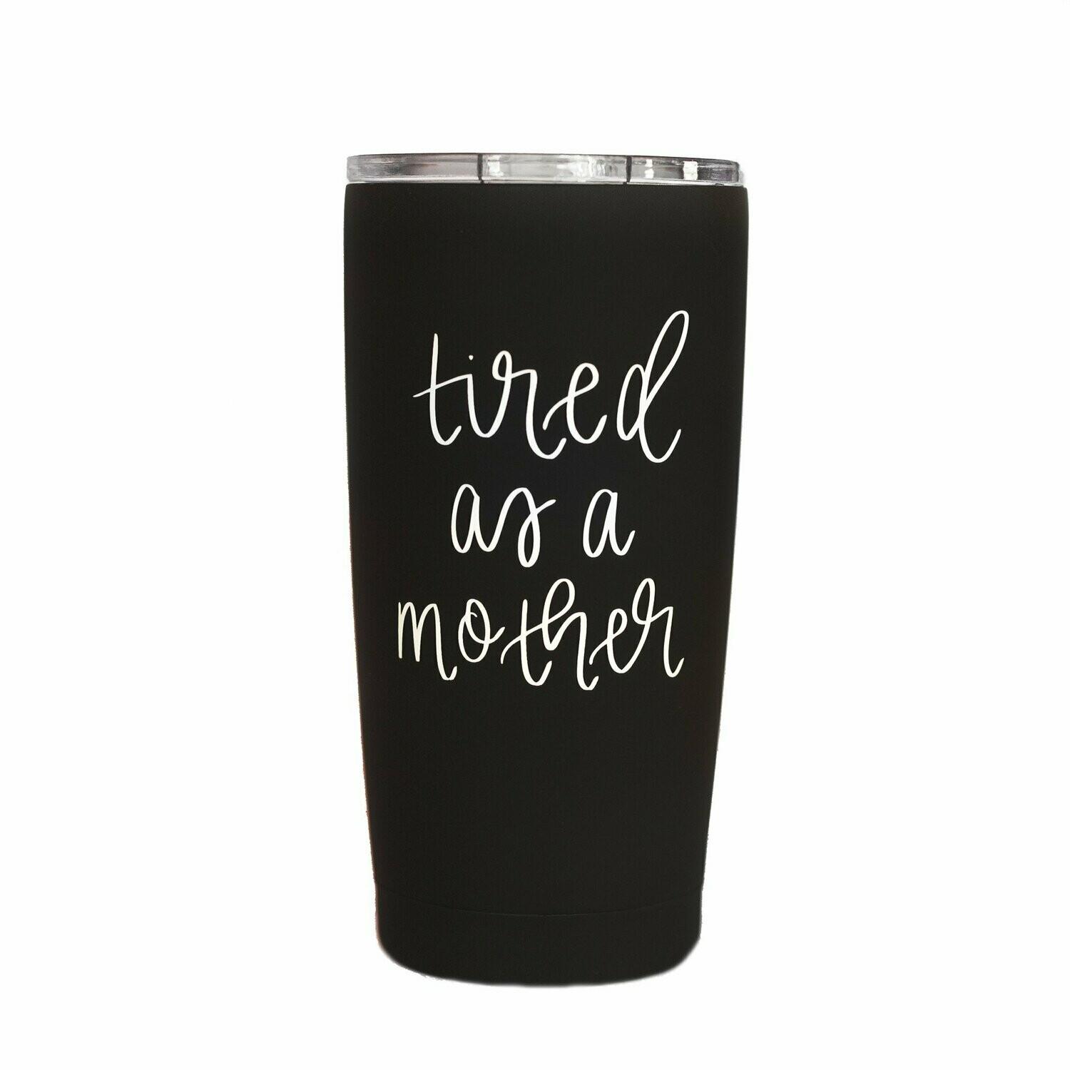 SWD Tired As A Mother Metal Travel Mug