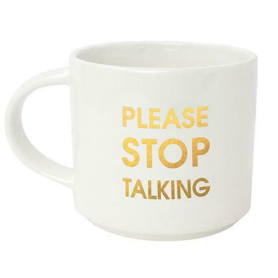 Chez Gagne' Please Stop Talking Gold Metallic Mug