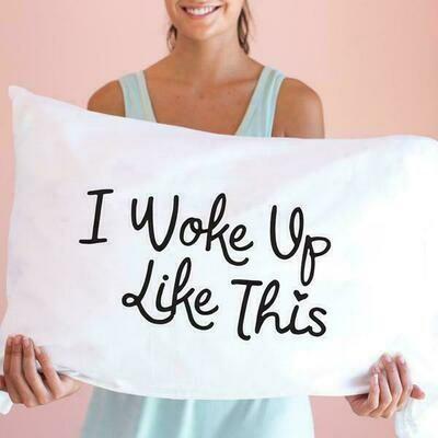 Face Plant I Woke Up Like This Pillowcase
