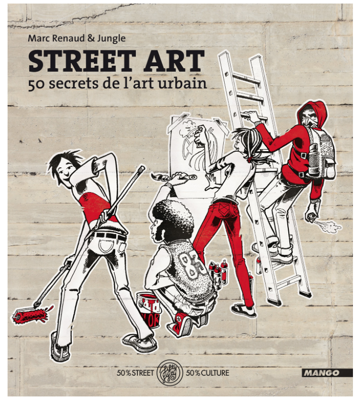 STREET  ART 50 SECRETS DE L'ART URBAIN GRAFFITI AFFICHE  CULTURE BOOK VANDAL PEINTURE ARTISTE MANGO COMASOUND KARTEL