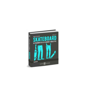 SKATEBOARD SKATE 50 FRAGMENTS DE LA PLANCHE A ROULETTES LIVRE BOOK SPORT STREET CULTURE 9782317014888 SLIDE GLISSE COMASOUND KARTEL CSK ONLINE
