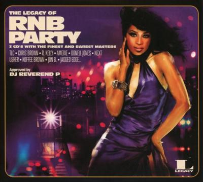 THE LEGACY OF RNB PARTY 3 CD DJ REVEREND P MUSIC MUSIQUE R&B 0888751984622 COMASOUND KARTEL CSK ONLINE