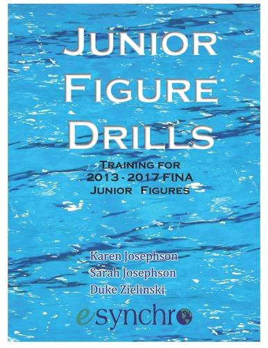 Junior Figure Drills: Training for 2013-2017 FINA Junior Figures- Digital
