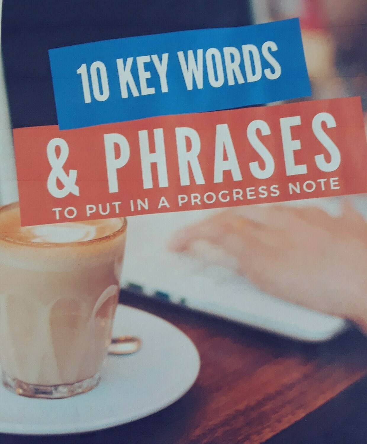 Key Words and Phrases for Progress Notes