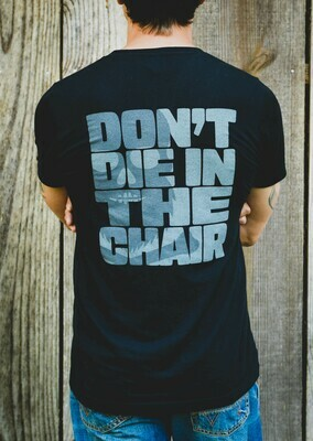 Don't Die In The Chair (Grey Skull)