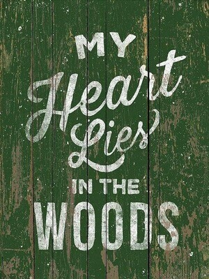 My Heart Lives In The Woods Sign