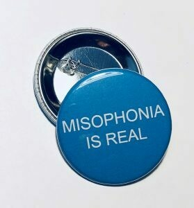 08 Misophonia Is Real Pin-Back Button