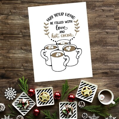 May Your Home be Filled with Love and Hot Cocoa Printable