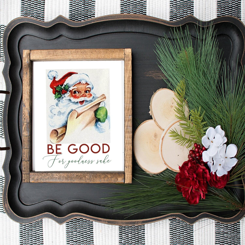 Be Good for Goodness Sakes Vintage Santa Christmas Printable