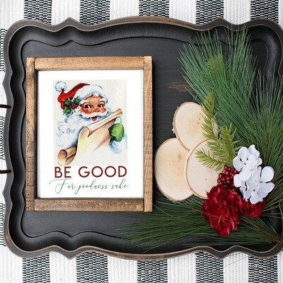 Be Good for Goodness Sakes Vintage Santa Christmas Printable