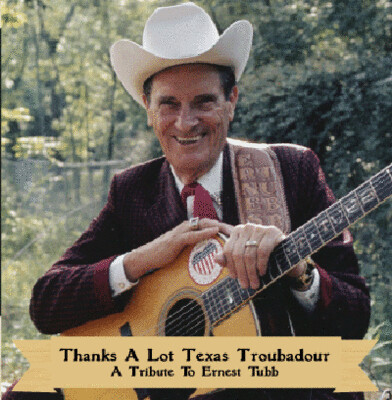 "Thanks A Lot Texas Troubador "" A Tribute To Ernest Tubb""  CD 00132"