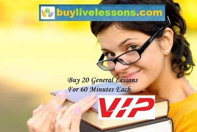 BUY 20 VIP GENERAL LIVE LESSONS FOR 60 MINUTES EACH.