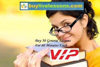 BUY 30 VIP GENERAL LIVE LESSONS FOR 60 MINUTES EACH.