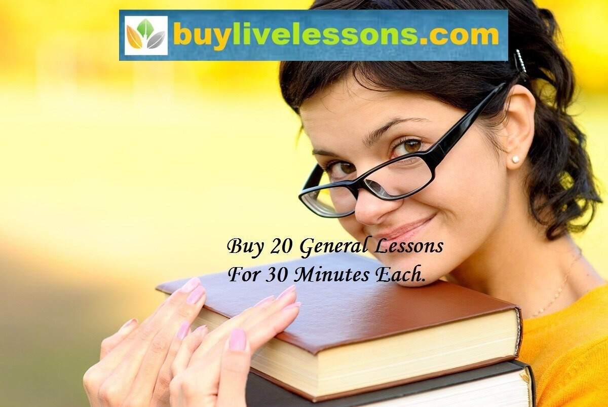 BUY 20 GENERAL LIVE LESSONS FOR 30 MINUTES EACH.