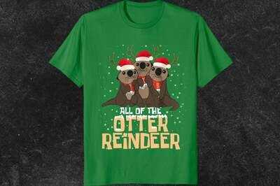 All Of The Otter Reindeer Shirt, Funny Christmas Shirt, Santa Reindeer Shirt, Holiday Shirt, Christmas Tee, Cute Animal Christmas Gift, christmas gift, christmas shirt, merry christmas, christmas tee