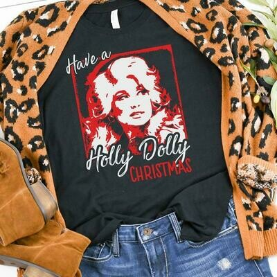 Have a holly dolly christmas, funny woman holiday shirt,christmas shirt, women's christmas shirt