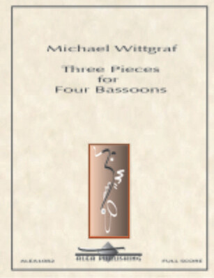 Wittgraf: Three Pieces for Four Bassoons