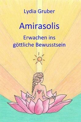 Amirasolis - Band 2 - Erwachen ins göttliche Bewusstsein