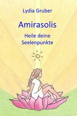 Amirasolis - Band 3 - Heile deine Seelenpunkte amirasolis-b3