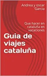 Guia de viajes cataluña y barcelona. Premio literario amazon 2019. Latinoamerica y españa