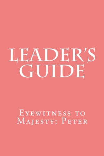 FREE Leader's Guide PDF - Peter: Eyewitness to Majesty