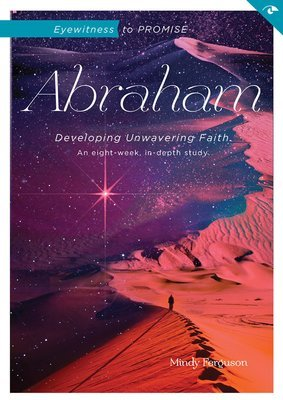 Abraham: Eyewitness to Promise - Workbook