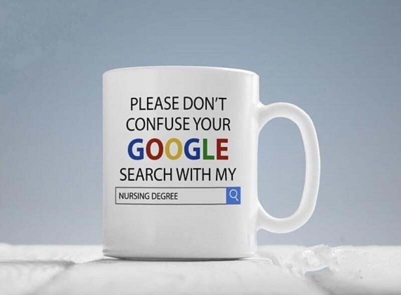 Google search nurse degree. Funny mug