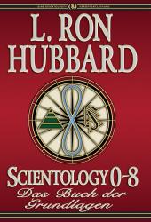 Scientology 0-8: Das Buch der Grundlagen