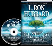 Scientology: Die Grundlagen des Denkens (Hörbuch)