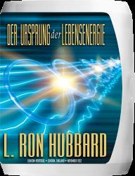 Der Ursprung der Lebensenergie Vortragsreihe von L. Ron Hubbard
