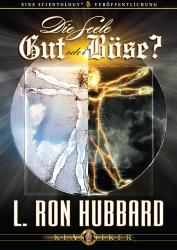Die Seele - Gut oder Böse von L. Ron Hubbard (Audio-CD)