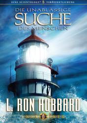 Die unablässige Suche des Menschen von L. Ron Hubbard (Audio-CD)