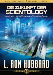 Die Zukunft der Scientology und der westlichen Zivilisation von L. Ron Hubbard (Audio-CD)