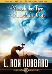 Der Mensch, das Tier, und der Mensch, der Gott von L. Ron Hubbard (Audio-CD)