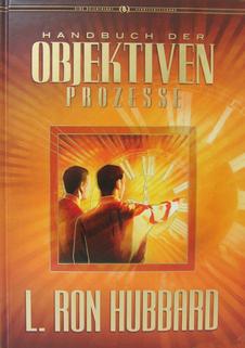 Das Handbuch der Objektiven Prozesse von L. Ron Hubbard
